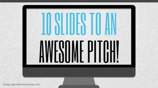 10 slides to an awesome pitch presentation template